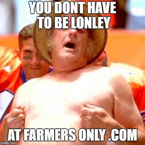 Farmer Fran You Dont Have To Be Lonley At Farmers Only Com Image