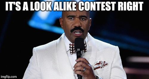 IT'S A LOOK ALIKE CONTEST RIGHT | made w/ Imgflip meme maker
