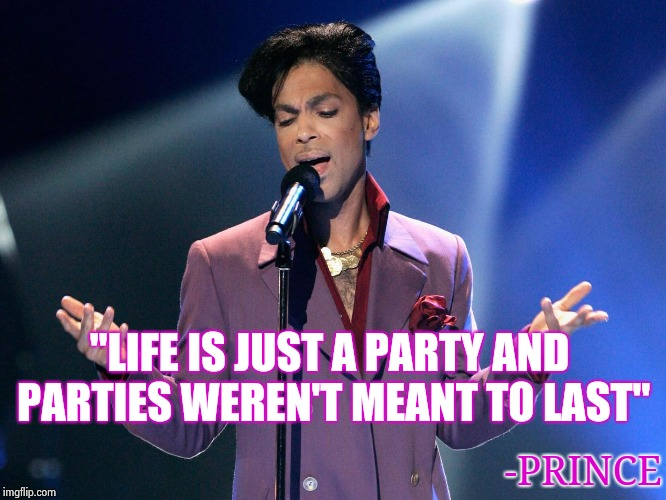 "He would have been 60 years old | ""LIFE IS JUST A PARTY AND PARTIES WEREN'T MEANT TO LAST"" -PRINCE 