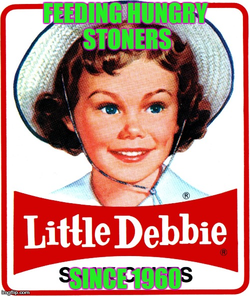 FEEDING HUNGRY STONERS SINCE 1960 | image tagged in little debbie | made w/ Imgflip meme maker