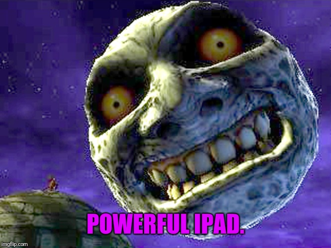 POWERFUL IPAD. | made w/ Imgflip meme maker