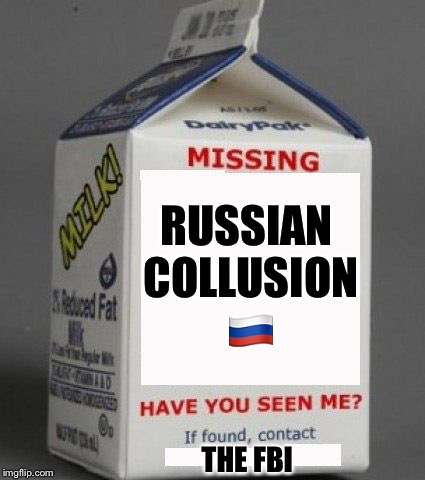 Milk carton | RUSSIAN COLLUSION  | image tagged in milk carton,russian collusion,trump russia collusion,memes | made w/ Imgflip meme maker