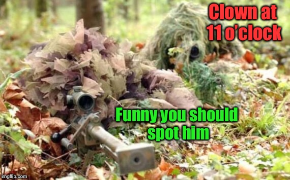 Clown at 11 o'clock Funny you should spot him | made w/ Imgflip meme maker
