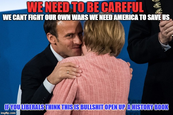 the truth about our SO CALLED FRIENDS | WE NEED TO BE CAREFUL WE CANT FIGHT OUR OWN WARS WE NEED AMERICA TO SAVE US IF YOU LIBERALS THINK THIS IS BULLSHIT OPEN UP  A HISTORY BOOK | image tagged in friends,scumbag french,germans | made w/ Imgflip meme maker
