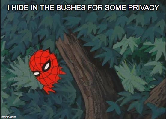 I HIDE IN THE BUSHES FOR SOME PRIVACY | made w/ Imgflip meme maker