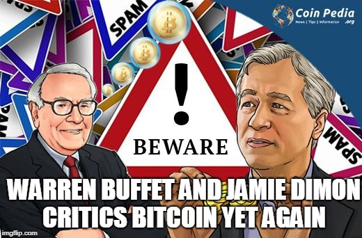 Warren Buffet and Jamie Dimon Critics Bitcoin yet Again  | WARREN BUFFET AND JAMIE DIMON CRITICS BITCOIN YET AGAIN | image tagged in bitcoin,bitcoinnews,warren buffet | made w/ Imgflip meme maker