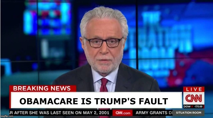 OBAMACARE IS TRUMP'S FAULT | image tagged in corporate stooge | made w/ Imgflip meme maker