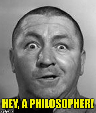 HEY, A PHILOSOPHER! | made w/ Imgflip meme maker