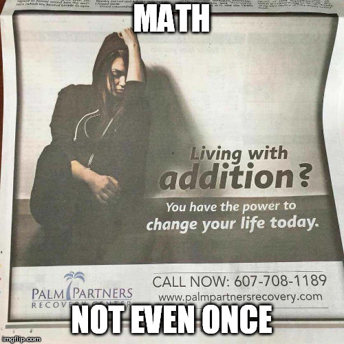 MATH NOT EVEN ONCE | made w/ Imgflip meme maker