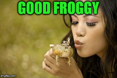 GOOD FROGGY | made w/ Imgflip meme maker