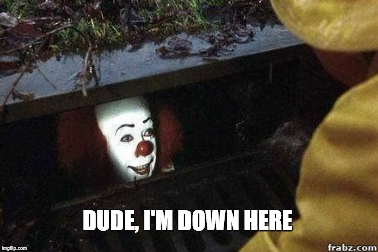 DUDE, I'M DOWN HERE | made w/ Imgflip meme maker