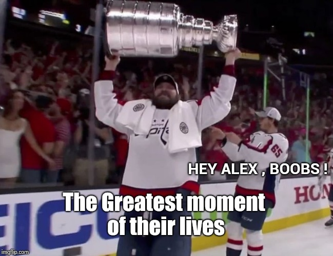 What happens in Vegas . . . | The Greatest moment of their lives HEY ALEX , BOOBS ! | image tagged in alex ovechkin flashed,stanley cup,celebration,the flash,las vegas,washington capitals | made w/ Imgflip meme maker