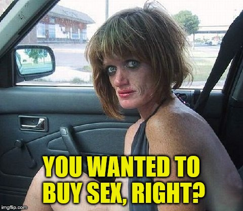 YOU WANTED TO BUY SEX, RIGHT? | made w/ Imgflip meme maker