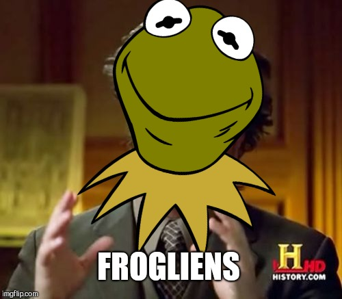 FROGLIENS | made w/ Imgflip meme maker