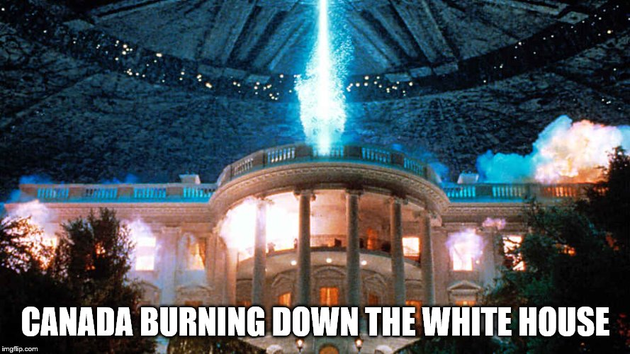 Canada Burning Down the White House | CANADA BURNING DOWN THE WHITE HOUSE | image tagged in canada burning down the white house,donald trump is an idiot,hey trump read a fucking history book | made w/ Imgflip meme maker