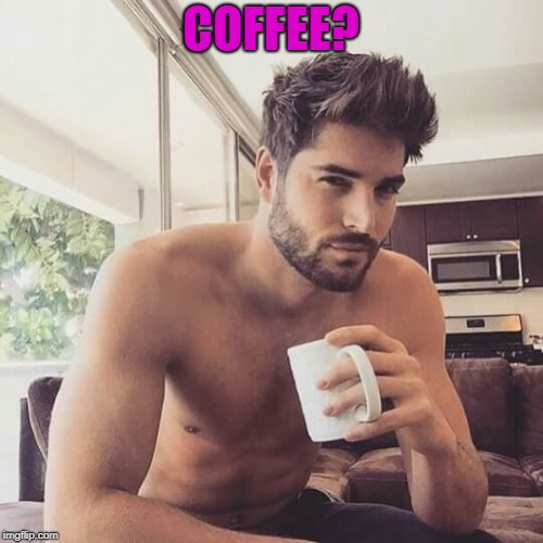 COFFEE? | made w/ Imgflip meme maker