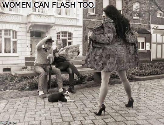 WOMEN CAN FLASH TOO | made w/ Imgflip meme maker