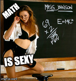 MATH IS SEXY | made w/ Imgflip meme maker