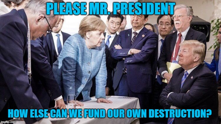 why are you doing this to us? | PLEASE MR. PRESIDENT HOW ELSE CAN WE FUND OUR OWN DESTRUCTION? | image tagged in the most interesting man in the world | made w/ Imgflip meme maker