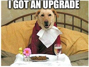 I GOT AN UPGRADE | made w/ Imgflip meme maker