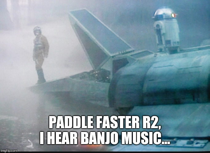 PADDLE FASTER R2, I HEAR BANJO MUSIC... | made w/ Imgflip meme maker