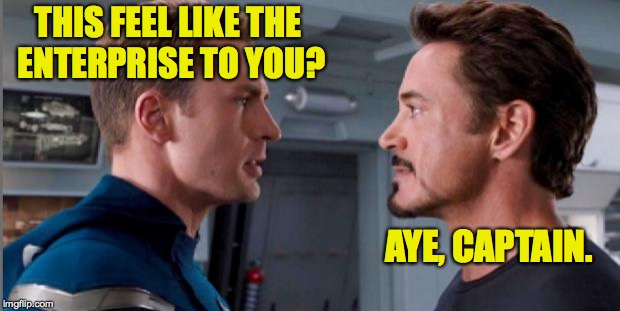 It feels like we've gone here before... | THIS FEEL LIKE THE ENTERPRISE TO YOU? AYE, CAPTAIN. | image tagged in captain america civil war,memes,star trek | made w/ Imgflip meme maker