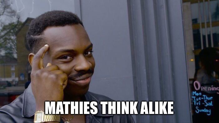 Roll Safe Think About It Meme | MATHIES THINK ALIKE | image tagged in memes,roll safe think about it | made w/ Imgflip meme maker