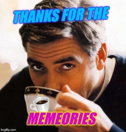 THANKS FOR THE MEMEORIES | made w/ Imgflip meme maker