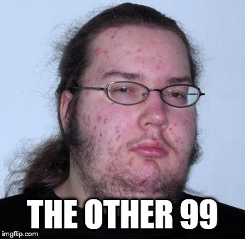 THE OTHER 99 | made w/ Imgflip meme maker
