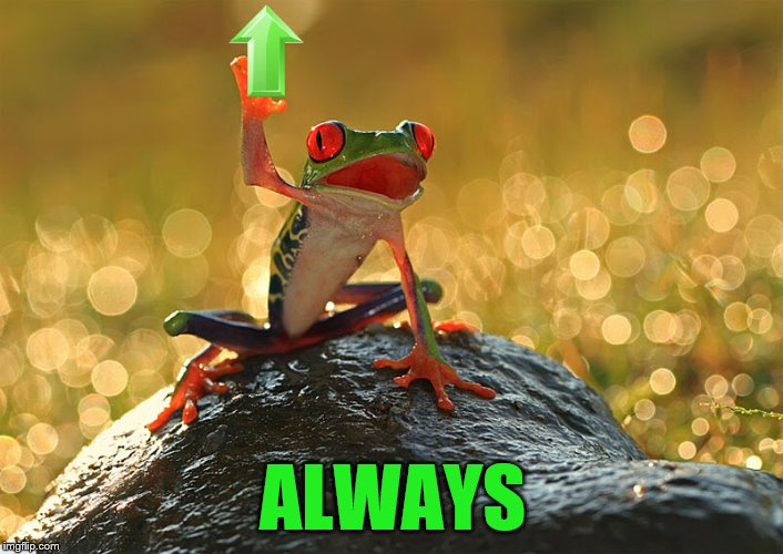 ALWAYS | made w/ Imgflip meme maker