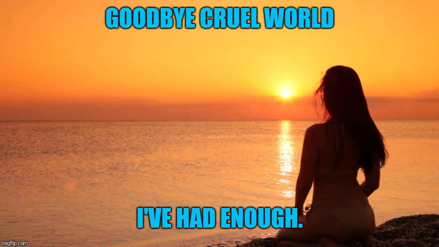 25 Best Memes About The World Is Cruel: Image Tagged In At Peace
