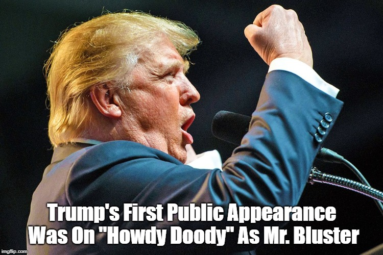 "Trump's First Public Appearance Was On ""Howdy Doody"" As Mr. Bluster 