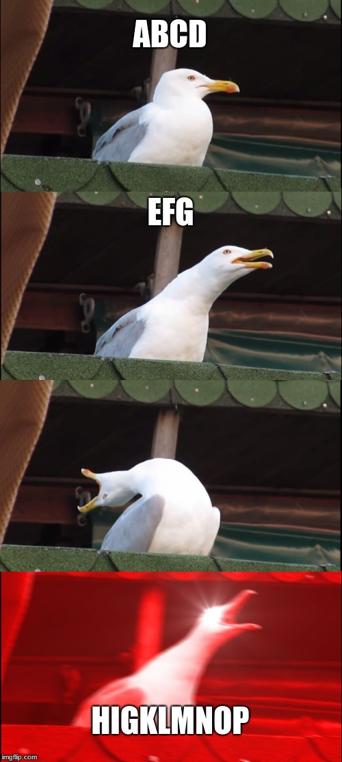 Inhaling Seagull Meme | ABCD EFG HIGKLMNOP | image tagged in memes,inhaling seagull | made w/ Imgflip meme maker