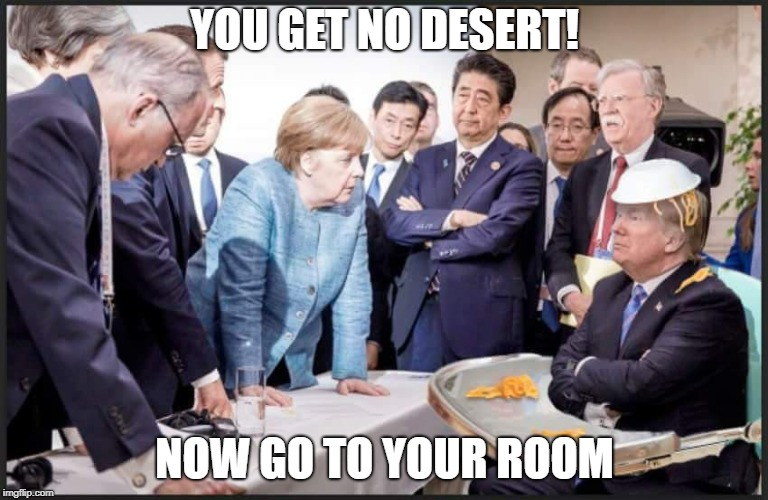 Pouter-in-chief | YOU GET NO DESERT! NOW GO TO YOUR ROOM | image tagged in donald trump | made w/ Imgflip meme maker