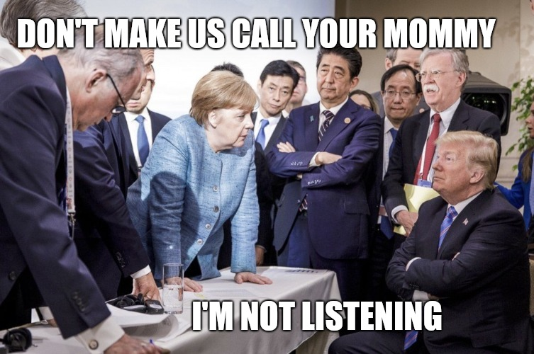 Trump Tantrum | DON'T MAKE US CALL YOUR MOMMY I'M NOT LISTENING | image tagged in trump,donald trump memes,trump meme,funny trump meme,donald trump | made w/ Imgflip meme maker