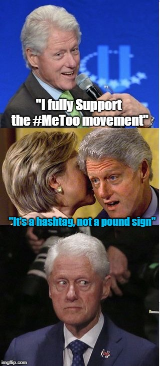 "Bill's Disappointment | ""I fully Support the #MeToo movement"" ""It's a hashtag, not a pound sign"" 