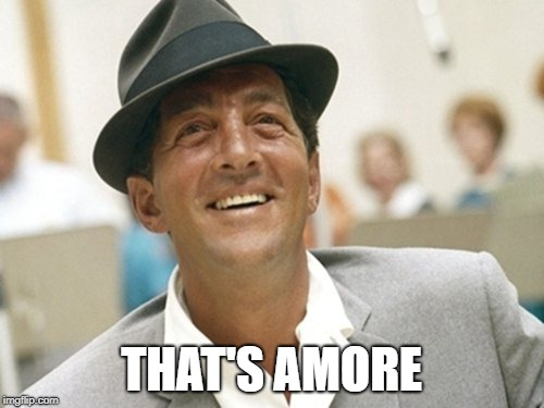 THAT'S AMORE | made w/ Imgflip meme maker