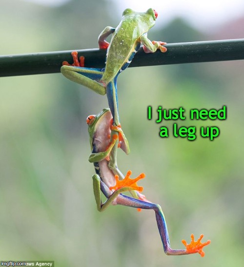 I just need a leg up | made w/ Imgflip meme maker