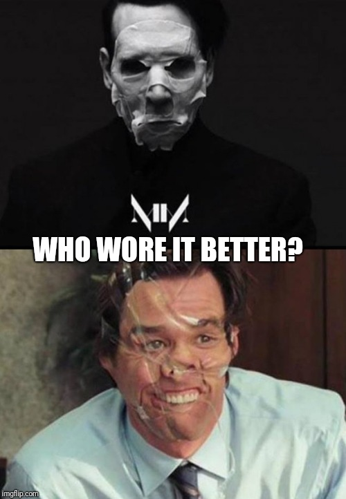 Your Thoughts Fellow Imgflippers. Manson VS. Carrey | WHO WORE IT BETTER? | image tagged in funny,memes,marilyn manson,jim carrey,who wore it better | made w/ Imgflip meme maker
