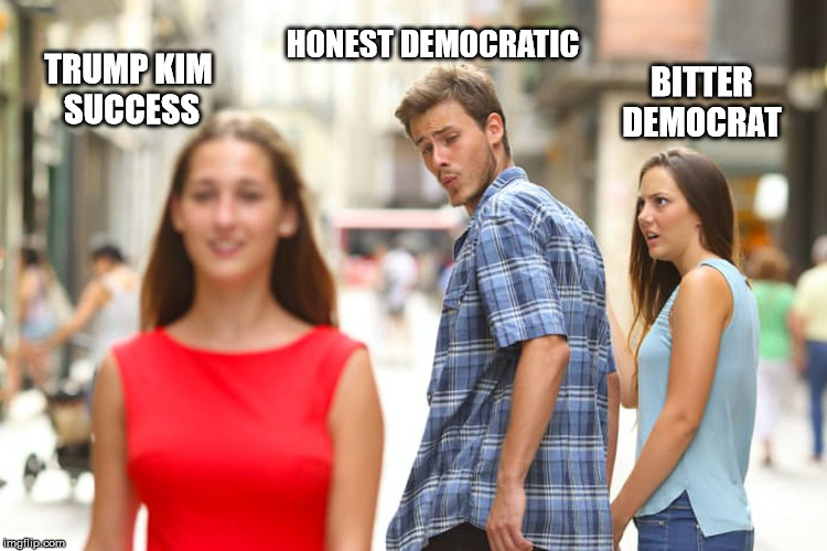 Distracted Boyfriend Meme | TRUMP KIM SUCCESS HONEST DEMOCRATIC BITTER DEMOCRAT | image tagged in memes,distracted boyfriend | made w/ Imgflip meme maker