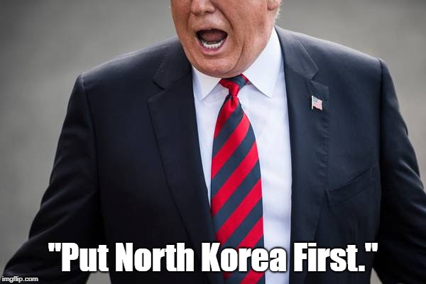 """Put North Korea First."" 