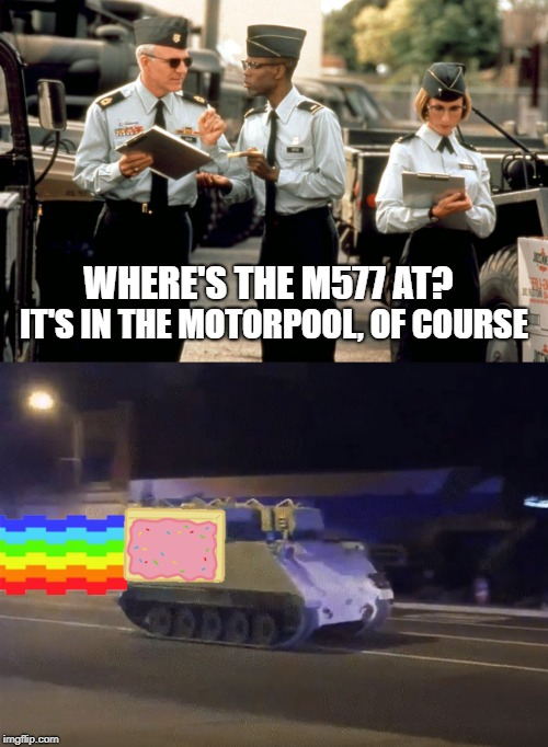 ( ͡~ ͜ʖ ͡°) | WHERE'S THE M577 AT? IT'S IN THE MOTORPOOL, OF COURSE | image tagged in sgt bilko,joy ride,us army,national guard | made w/ Imgflip meme maker