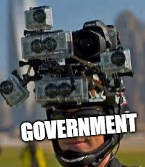 GOVERNMENT | image tagged in hidden camera | made w/ Imgflip meme maker