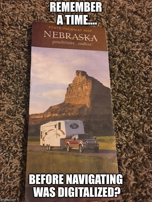 Nebraska Road Map | REMEMBER A TIME.... BEFORE NAVIGATING WAS DIGITALIZED? | image tagged in nebraska,road,map,digital,computers/electronics | made w/ Imgflip meme maker