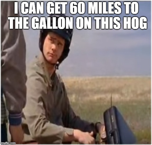 LLoyds Bike | I CAN GET 60 MILES TO THE GALLON ON THIS HOG | image tagged in lloyds bike | made w/ Imgflip meme maker