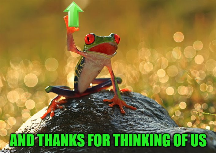 AND THANKS FOR THINKING OF US | made w/ Imgflip meme maker
