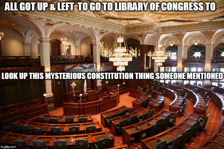 ALL GOT UP & LEFT  TO GO TO LIBRARY OF CONGRESS TO LOOK UP THIS MYSTERIOUS CONSTITUTION THING SOMEONE MENTIONED | made w/ Imgflip meme maker