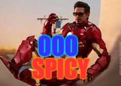 OOO SPICY | image tagged in mmm | made w/ Imgflip meme maker
