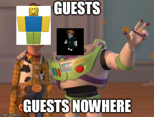 X, X Everywhere Meme | GUESTS GUESTS NOWHERE | image tagged in memes,x,x everywhere,x x everywhere | made w/ Imgflip meme maker