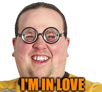 I'M IN LOVE | made w/ Imgflip meme maker